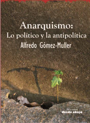 Anarquismo: Lo politico y la antipolitica