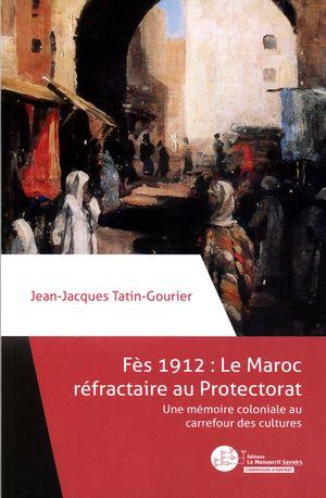 Le Maroc réfractaire au protectorat