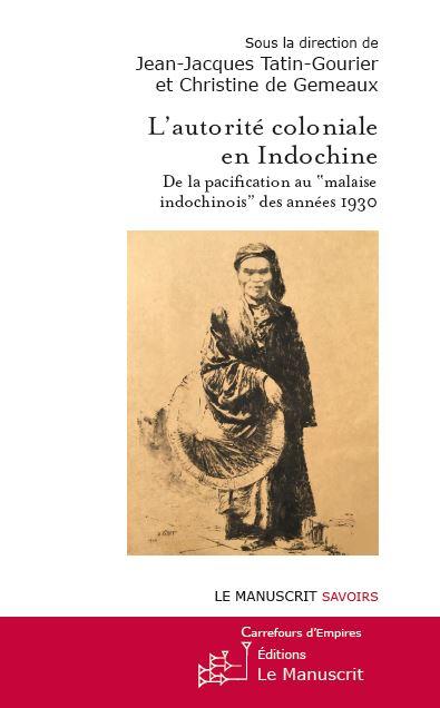 L'autorité coloniale en Indochine